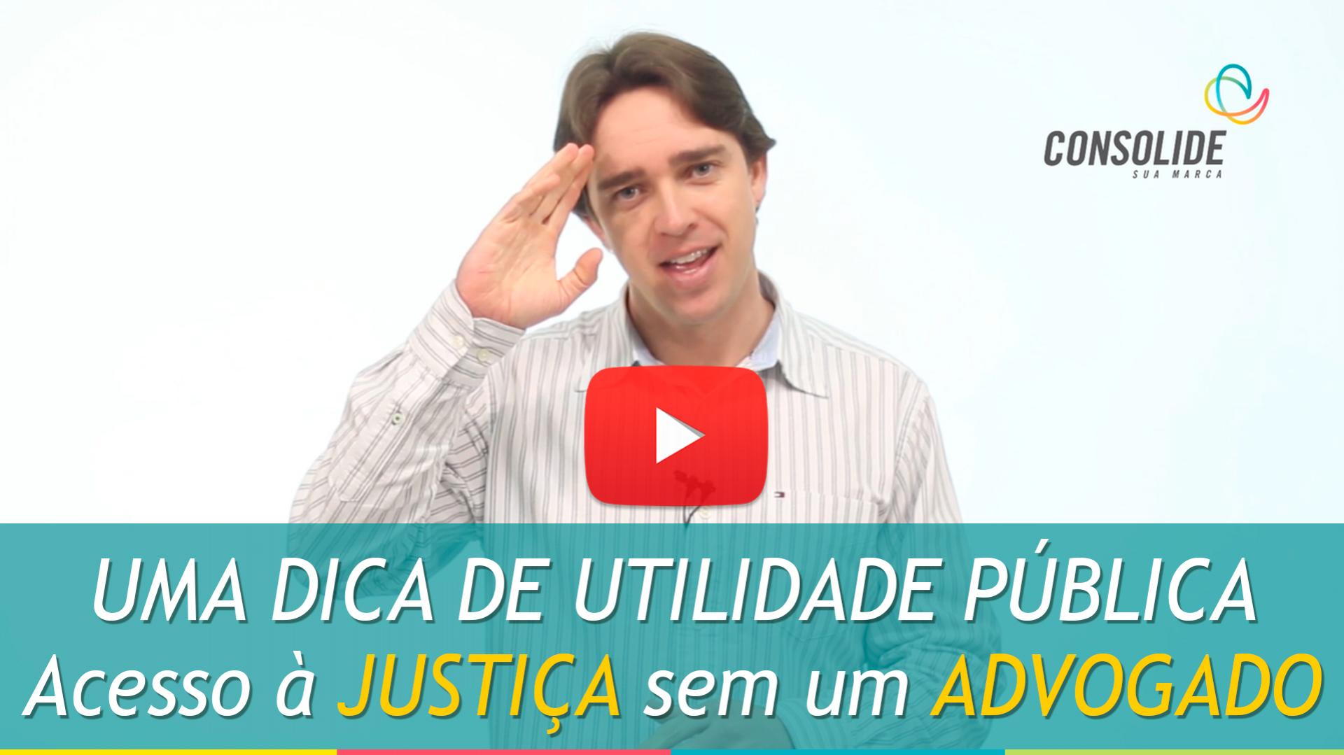 Dica de Utilidade Pública: Acesso à Justiça Sem Advogado