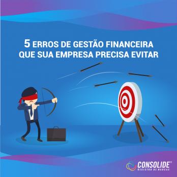 5 Erros  de gestão financeira que sua empresa precisa evitar