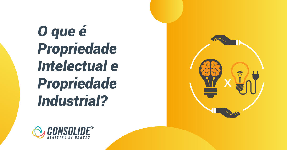 O que é Propriedade Intelectual e Propriedade Industrial?